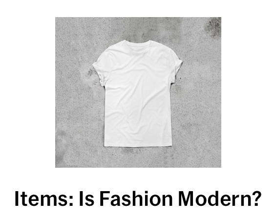Moma: Items, is fashion modern?.jpg